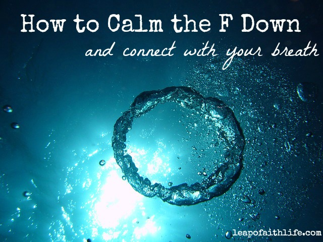 How to Calm the F Down